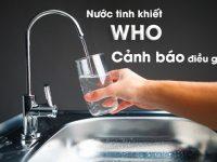 Bàn về nước tinh khiết: WHO cảnh báo điều gì?